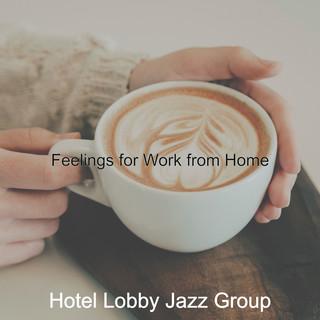 Feelings For Work From Home