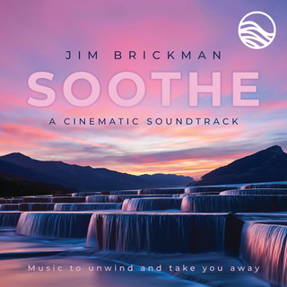 Soothe A Cinematic Soundtrack:Music To Unwind And Take You Away
