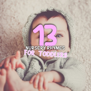 #13 Magical Nursery Rhymes For Toddlers