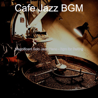 Magnificent Solo Jazz Piano - Bgm For Baking