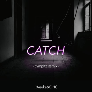 CATCH(cympltz Remix)