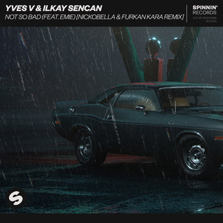 Not So Bad (Feat. Emie) (Nickobella & Furkan Kara Remix)