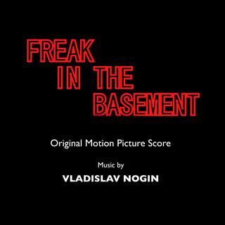 Freak In The Basement (Original Motion Picture Score)