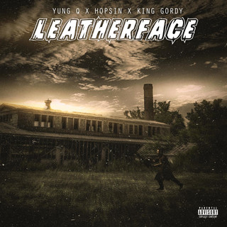 Leatherface (Feat. Hopsin & King Gordy)