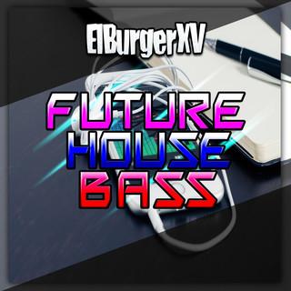 Future House Bass