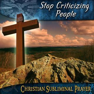 Stop Criticizing People