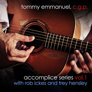 Accomplice Series, Vol. 1 (With Rob Ickes And Trey Hensley)