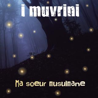 Ma Soeur Musulmane (Edit Version)