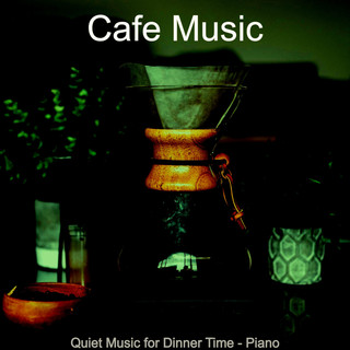 Quiet Music For Dinner Time - Piano
