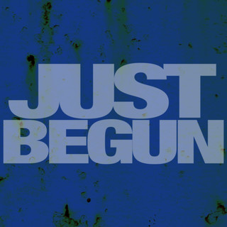 Just Begun