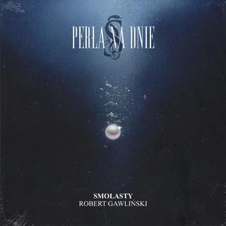 Perła Na Dnie (Feat. Robert Gawliński)