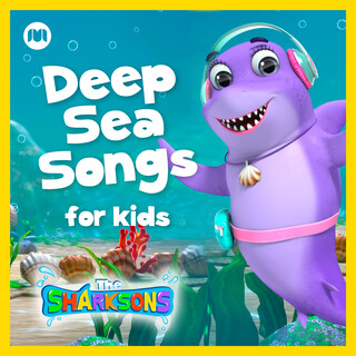 Deep Sea Songs For Kids