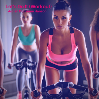 Let\'s Do It (Workout)