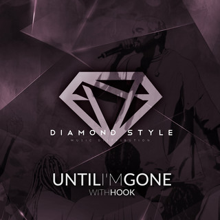 Until I\'m Gone (With Hook)