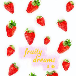 Fruity Dreams