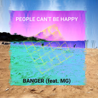 PEOPLE CAN'T BE HAPPY (Feat. MG)