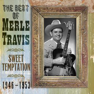 The Best Of Merle Travis:Sweet Temptation 1946 - 1953
