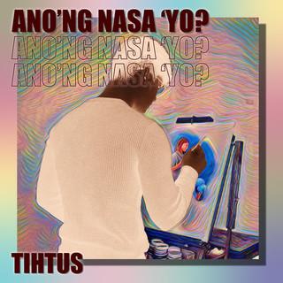 Ano\'ng Nasa \'Yo ?