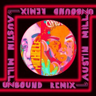 UNBOUND (Austin Millz Remix)
