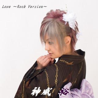 Love ~ Rock.version ~