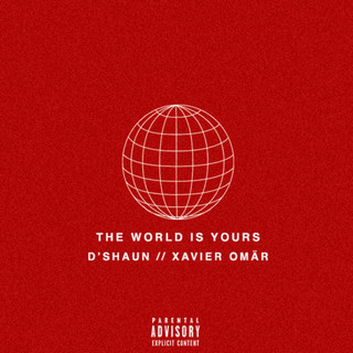 The World Is Yours (Feat. Xavier Omär)