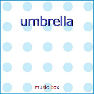 umbrella ~ドラマ「竜の道 二つの顔の復讐者」主題歌~(オルゴール) (Umbrella (Music Box))