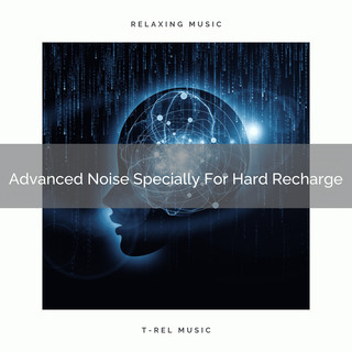 Advanced Noise Specially For Hard Recharge