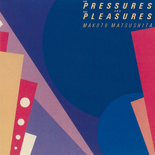 The Pressures And The Pleasures (2018 Remaster)