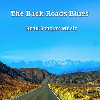 The Back Roads Blues