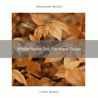 White Noise Set For Hard Relax