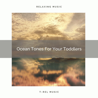 Ocean Tones For Your Toddlers