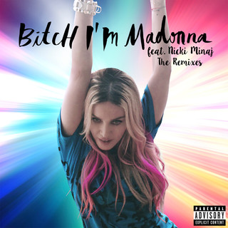 Bitch I\'m Madonna (The Remixes)