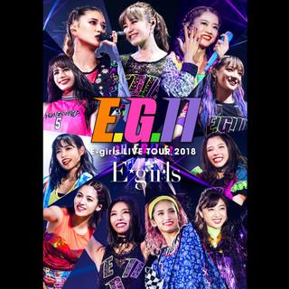 E-girls LIVE TOUR 2018 ~E.G. 11~ at Saitama Super Arena 2018.8.5