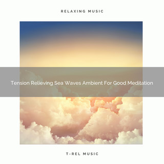 Tension Relieving Sea Waves Ambient For Good Meditation