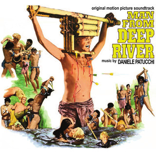 Man From Deep River (Il Paese Del Sesso Selvaggio / Original Motion Picture Soundtrack)