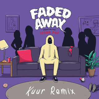 Faded Away (Feat. Icona Pop) (Kuur Remix)