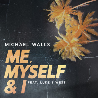Me, Myself & I (Feat. Luke J West)