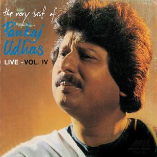 The Very Best Of Pankaj Udhas (Live) Vol. 4