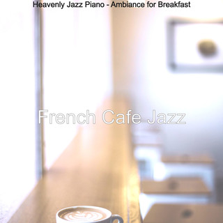Heavenly Jazz Piano - Ambiance For Breakfast