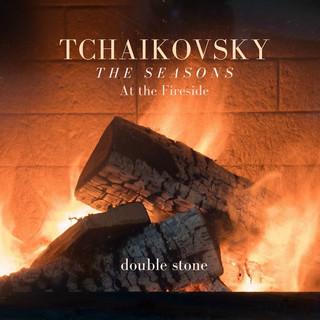 Tchaikovsky:The Seasons, Op. 37a,TH 135:I. January. At The Fireside