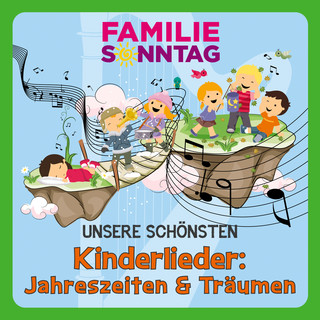 Unsere Schönsten Kinderlieder:Jahreszeiten & Träumen