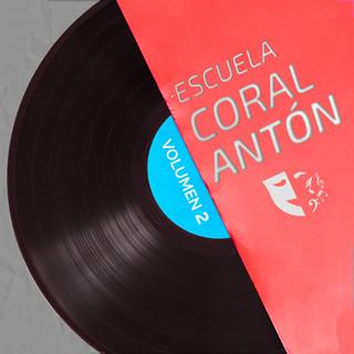 Coral Antón Escuela De Teatro Musical (Vol. 2)