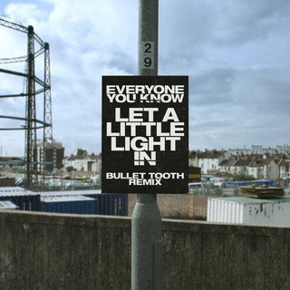 Let A Little Light In (Bullet Tooth Remix)
