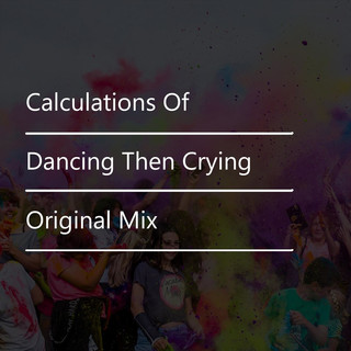 Dancing Then Crying