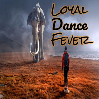Loyal Dance Fever