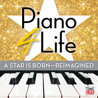 Piano 4 Life:A Star Is Born (Reimagined)