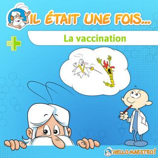 Il Était Une Fois... La Vaccination