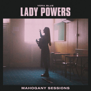 Lady Powers (Mahogany Sessions)