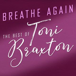 Breathe Again:The Best Of Toni Braxton