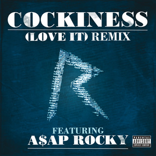 Cockiness (Love It)(feat. A$AP Rocky) Remix